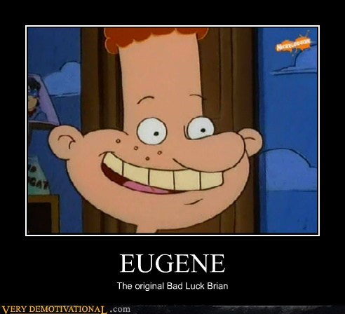 bad luck brian,eugene,hey arnold,hilarious