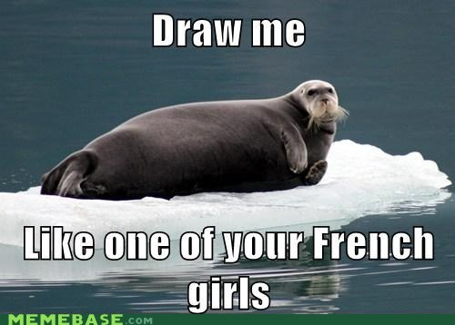seal,draw me like one of you french girls,funny