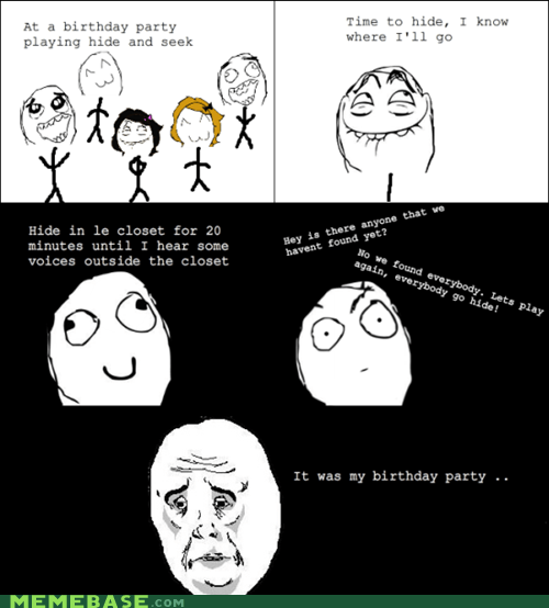 forever alone,birthday party,hide and seek,Okay,funny