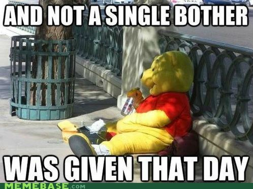 disney honey Memes not a single one pooh winnie - 6137385728