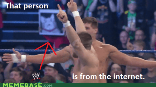 internet,Memes,The Internet IRL,WWE Wrestling