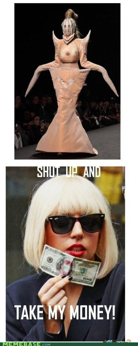 Lady GaGa SHUT UP AND TAKE MY MONEY