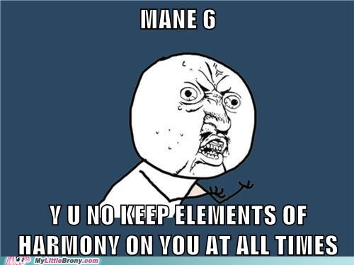 elements of harmony,mane 6,meme,Y U NO
