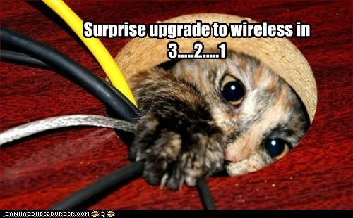 Surprise upgrade to wireless in 3.....2.....1
