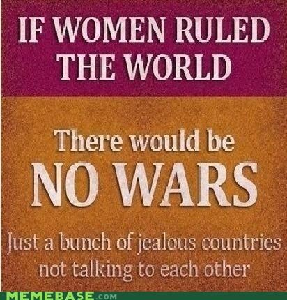 jealousy,Memes,wars,women