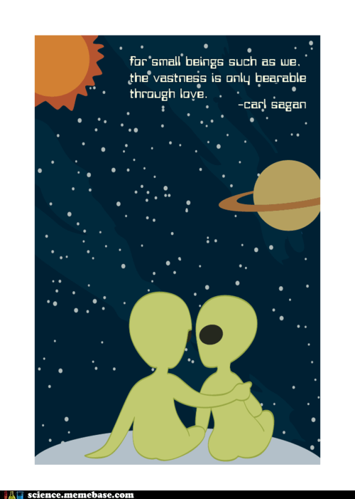 Aliens,carl sagan,love,Professors,quote,vastness