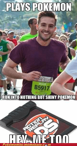 action replay meme Memes ridiculously photogenic guy shiny pokemon - 6143577600