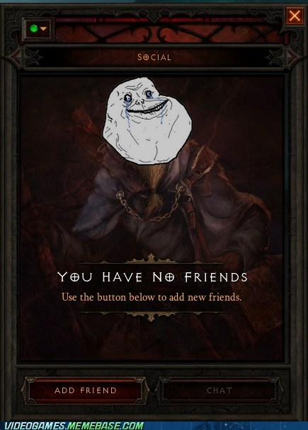 add friend diablo diablo 3 forever alone friends meme - 6143638528