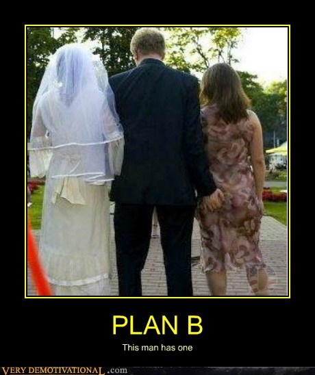 hilarious plan a plan b sexy times wife wtf - 6144431360