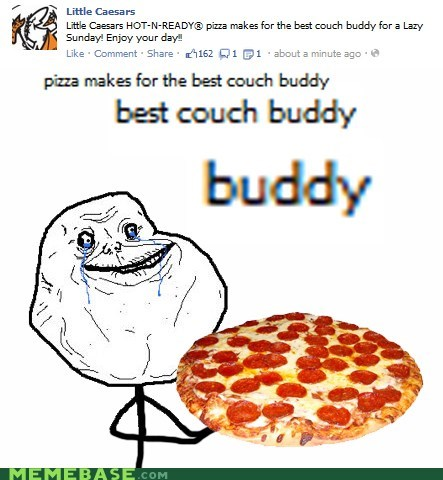 buddy couch forever alone pizza sunday - 6145369344