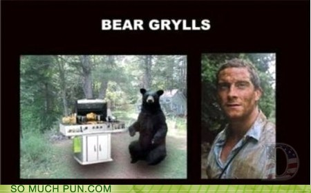 bear,bear grylls,grill,grilling,Hall of Fame,homophone,literalism,man vs wild,similar sounding