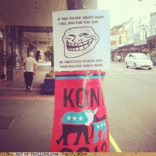 IRL Kony no help poster troll - 6148361984