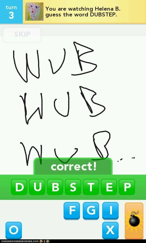 bass drawp draw something dubstep WUB WUB WUB