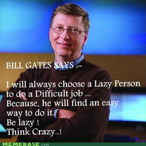 apple Bill Gates lazy Memes microsoft think crazy - 6149427968
