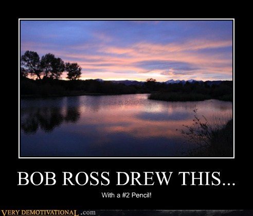bob ross,impossible,landscape,pencil,Pure Awesome