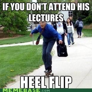 flip heel Memes professor skateboard - 6149727488