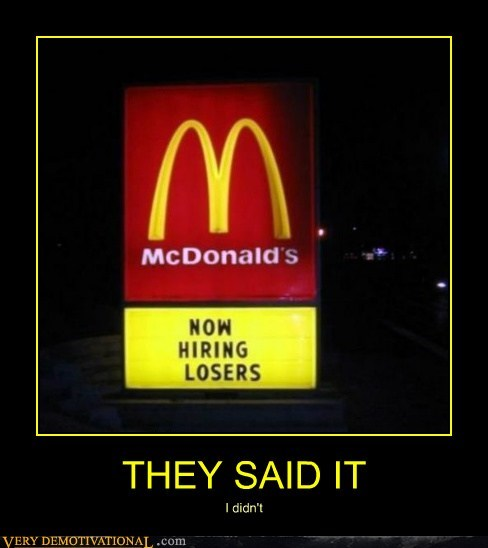 hilarious,losers,McDonald's,sign