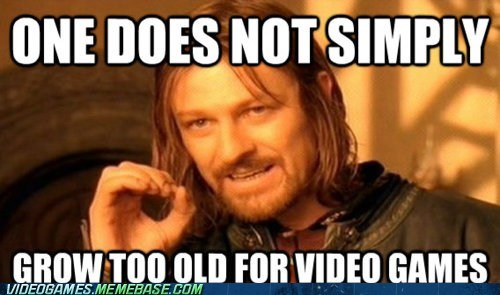 meme one does not simply too old video games - 6150068480