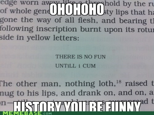 funny,history,no fun,Text Stuffs,the c word