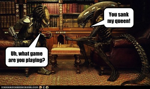 alien,alien vs predator,Aliens,battleship,chess,confused,game,Predator,queen,wrong