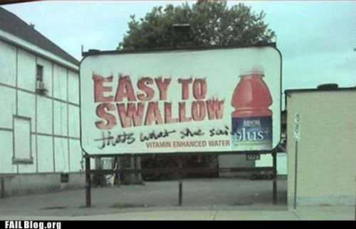 billboar easy tdo swallow funny sign thats what she said - 6150863360