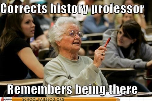 history class old people remembers being there Senior Freshman - 6152249856