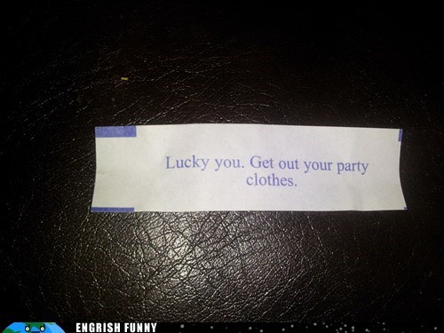 fortune,fortune cookie,lucky me,lucky you,party clothes