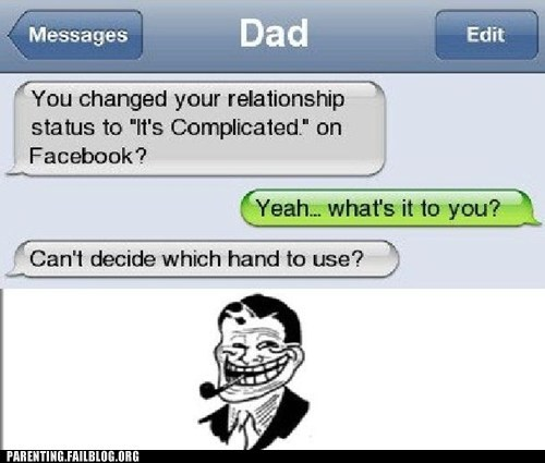 dad,facebook status,fap,its complicated,text