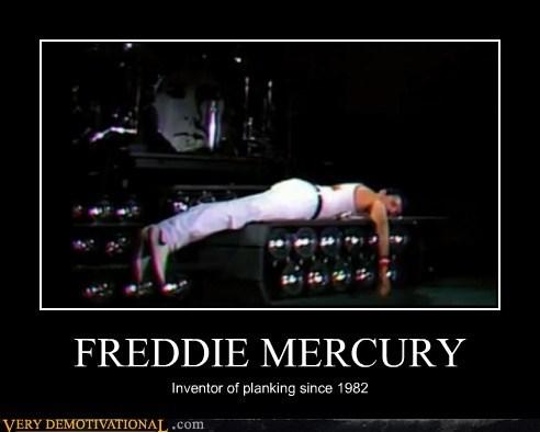 FREDDIE MERCURY Inventor of planking since 1982