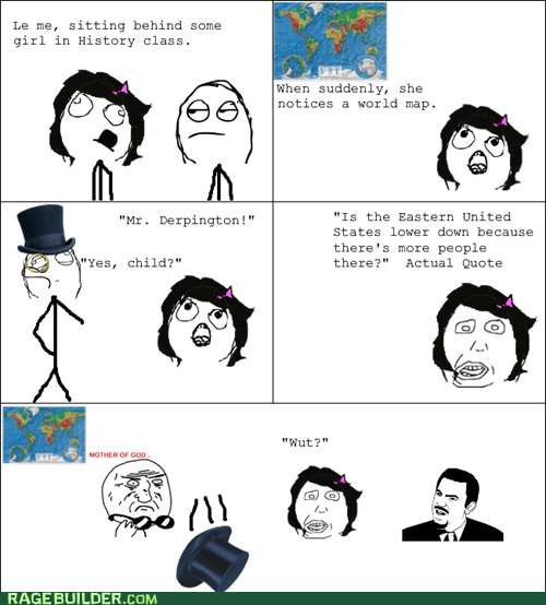 dummy,eastern united states,history class,mother of god,Rage Comics,what