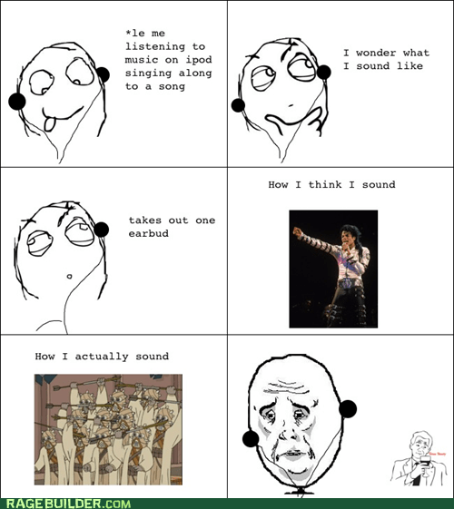 Okay,Rage Comics,singing,true story