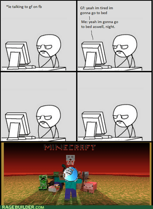 facebook,going to bed,minecraft,Rage Comics,video games