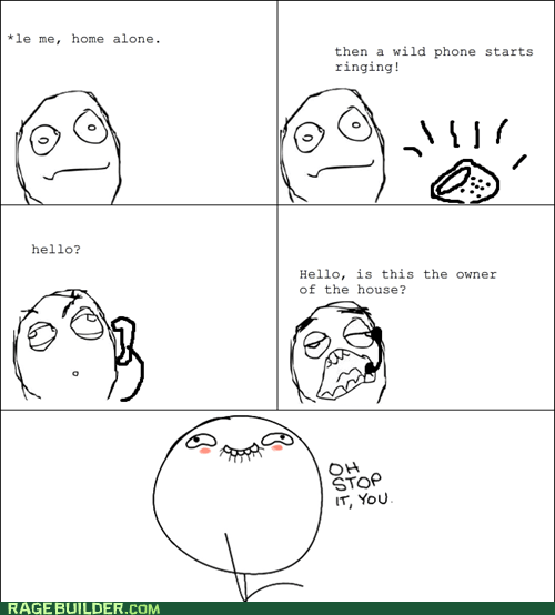 flattery,Home Alone,kids,owner of the house,Rage Comics