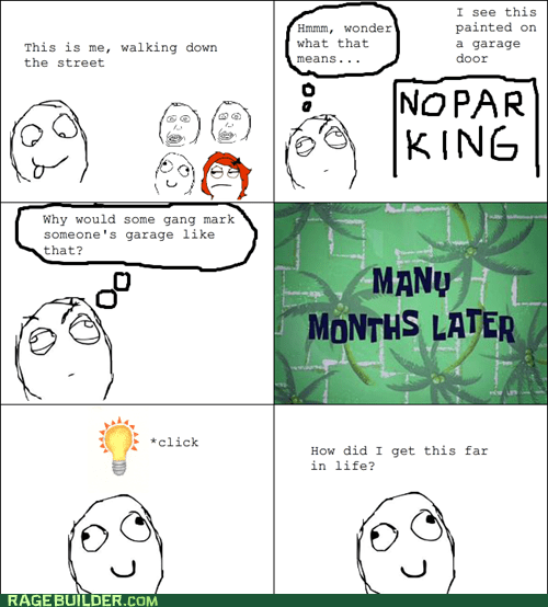 gang sing graffiti im-dumb lol made me laugh no parking nopar king Rage Comics suburbs - 6153428992