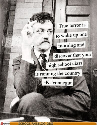g rated,Hall of Fame,high school class,kurt vonnegut,running the country,School of FAIL