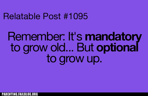 grow old grow up relatable post
