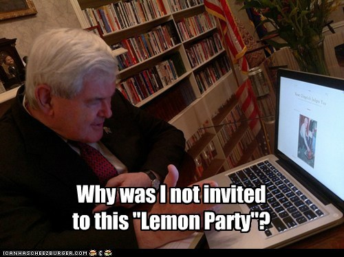 lemon party,Memes,newt gingrich,political pictures