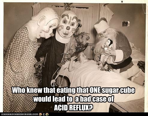 Who knew that eating that ONE sugar cube would lead to a bad case of ACID REFLUX?