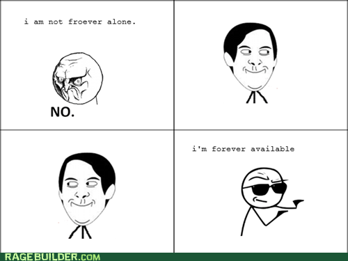available forever alone no Rage Comics - 6155233792
