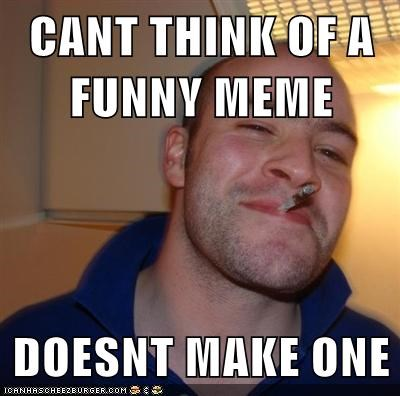 funny,Good Guy Greg,humor,post