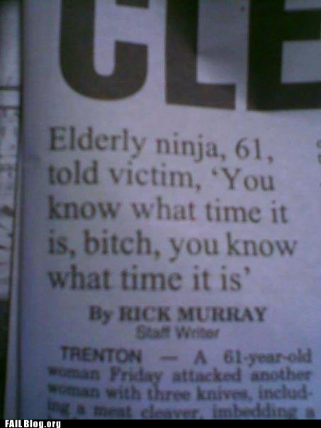 elderly,ninja,Probably bad News,victim