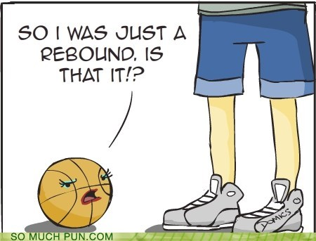 basketball,double meaning,literalism,rebound,rebounding,relationships