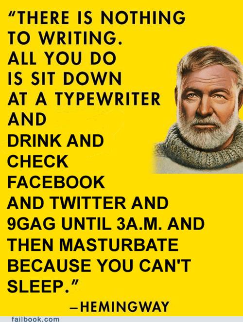 ernest hemingway,hemingway,lit,literature,procrastination,writing
