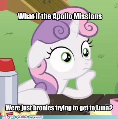 Bronies,luna,meme,nasa,space,sudden realization sweetie belle,the moon