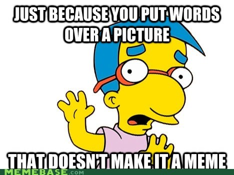 meme Memes meta milhouse words - 6158474240