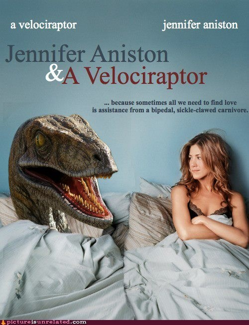 best of week,jennifer aniston,Movie,romantic comedy,velociraptor,wtf