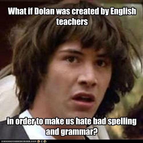 conspiracy keanu dolan english grammar school spelling teachers - 6159330304