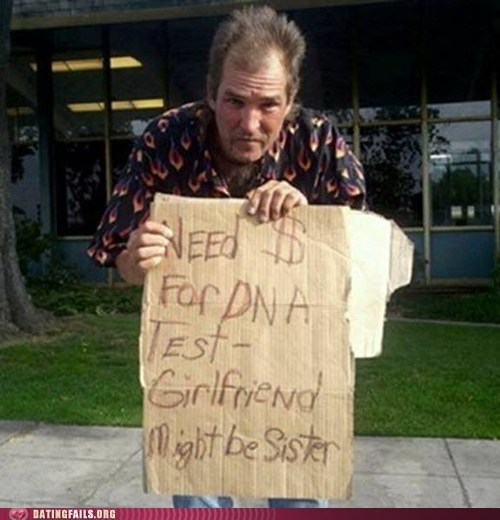 dna test,girlfriend sister,panhandling