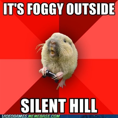 fog gaming gopher IRL meme scary silent hill - 6161821440
