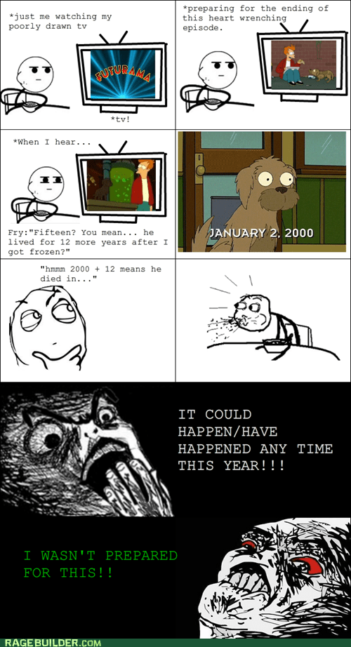 dogs,futurama,omg,Rage Comics,realization,saddest moment in tv